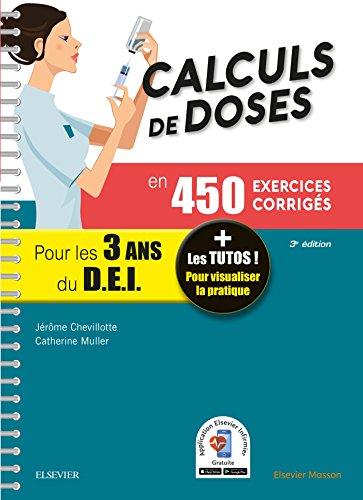 Calculs de doses en 450 exercices corrigés - Pour les 3 années du Diplôme d'Etat infirmier: + Les tutos ! Pour visualiser la pratique