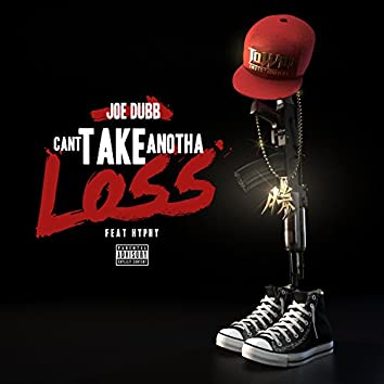 Can't Take Anotha Loss (feat. Hyphy)