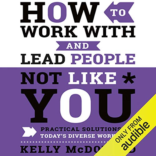 How to Work with and Lead People Not Like You audiobook cover art