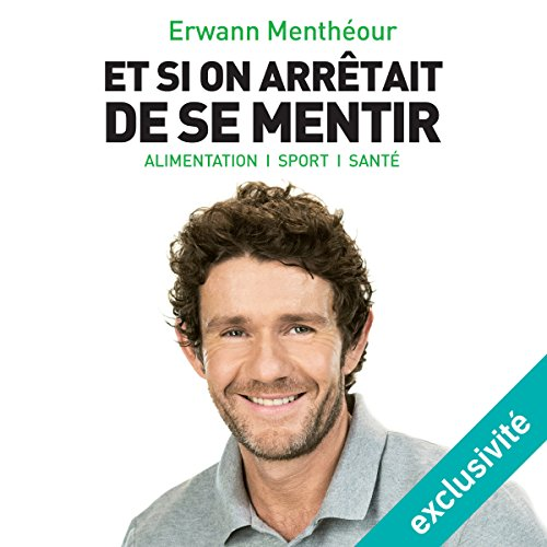 Et si on arrêtait de se mentir audiobook cover art