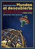 Mundos al descubierto: Antología de la ciencia ficción de la Edad de Plata (1898-1936) (Biblioteca Más Allá)