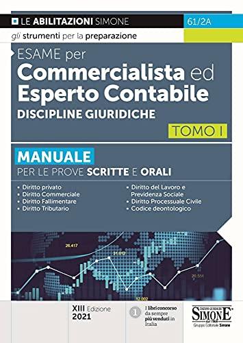 Esame per commercialista ed esperto contabile. Manuale per le prove scritte e orali. Discipline giuridiche (Vol. 1)