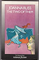 The Two of Them (The Women's Press science fiction series)
