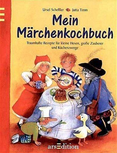 Mein Märchenkochbuch. Traumhaft Rezepte für kleine Hexen, große Zauberer und Küchenzwerge