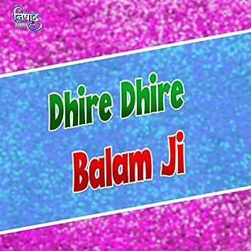 Dhire Dhire Balam Ji
