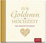 Goldene Hochzeit Sprüche Allgemeine Informationen
