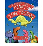 [ [ [ The Adventures of Dennis the Dimetrodon [ THE ADVENTURES OF DENNIS THE DIMETRODON ] By Down, Dale ( Author )Mar-13-2009 Paperback