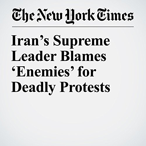 Iran's Supreme Leader Blames 'Enemies' for Deadly Protests copertina