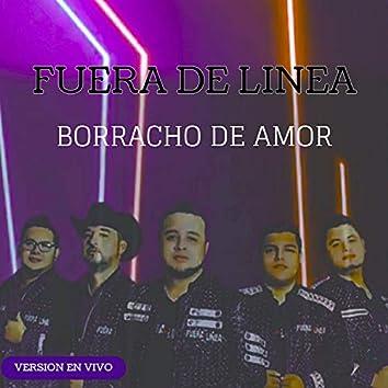 Borracho De Amor (En Vivo)