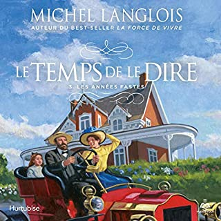 Le temps de le dire tome 3. Les années fastes [The Time to Say It Volume 3. The Good Years]                   De :                                                                                                                                 Michel Langlois                               Lu par :                                                                                                                                 Monique Saulnier                      Durée : 9 h et 31 min     Pas de notations     Global 0,0