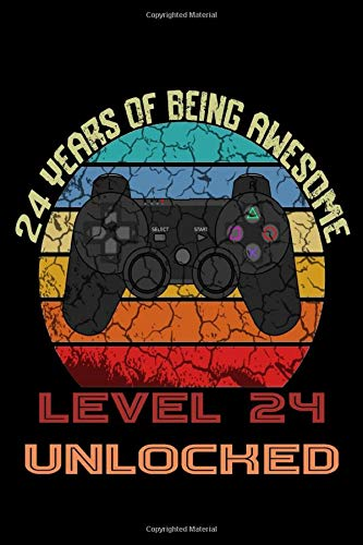 24 YEARS OF BEING AWESOME Level 24 UNLOCKED: Gaming Birthday Notebook/Journal Homebook To Define Goals And To do list | Gamers Birthday Gift better than a card with game controller