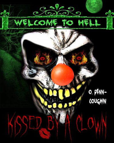 Kissed by a Clown (Welcome to Hell Series) (English Edition)