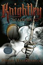 [Knightley Academy] [By: Haberdasher, Violet] [March, 2011]