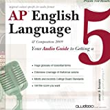AP English Language and Composition: Your Audio Guide to Getting a Five