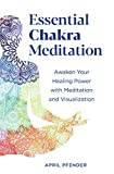 Essential Chakra Meditation: Awaken Your Healing Power with Meditation and...