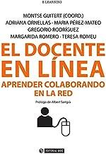 El docente en línea. Aprender colaborando en la red (Manuales) (Spanish Edition)