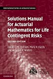 Solutions Manual for Actuarial Mathematics for Life Contingent Risks (International Series on Actuarial Science) - David C. M. Dickson