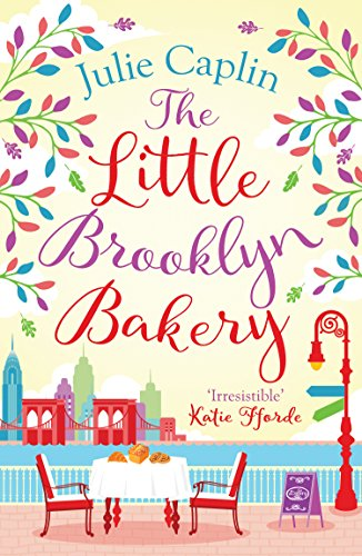 The Little Brooklyn Bakery: A heartwarming feel good novel full of cakes and romance! (Romantic Escapes, Book 2) (English Edition)