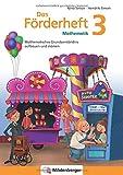 Das Förderheft Mathematik 3: Mathematisches Grundverständnis aufbauen und stärken: Mathematisches Grundverständnis aufbauen und stärken / Klasse 3