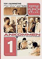 Ankommen! Tom 1: Slownictwo 1 (A1/A2): Niemicki - Polski / Slownictwo autorstwa Elke Guenzel z polskim tlumaczeniem Agnieszki Kozlowskiej