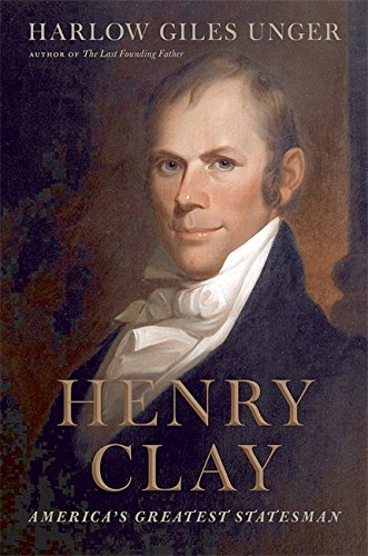 Image of Henry Clay: America's Greatest Statesman