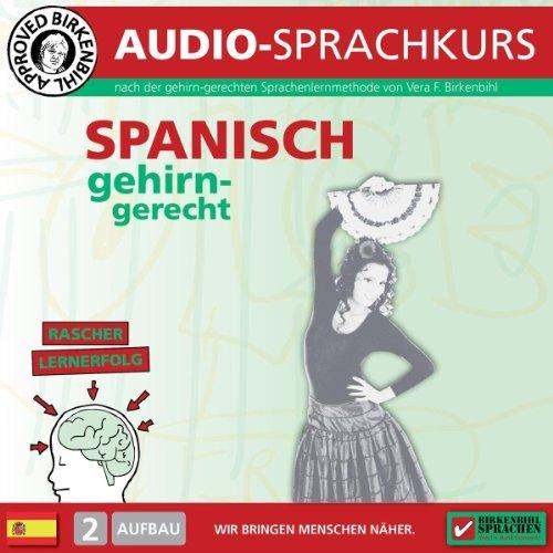 Spanisch gehirn-gerecht: 2. Aufbau (Birkenbihl Sprachen) Titelbild