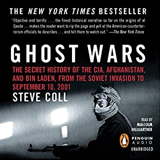 Ghost Wars     The Secret History of the CIA, Afghanistan, and bin Laden, from the Soviet Invasion to September 10, 2001              De :                                                                                                                                 Steve Coll                               Lu par :                                                                                                                                 Malcolm Hillgartner                      Durée : 26 h et 46 min     Pas de notations     Global 0,0