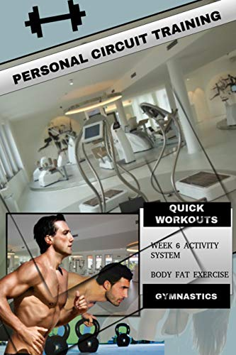Personal Circuit Training: Week 6 Activity System & Body Fat Exercise (English Edition)