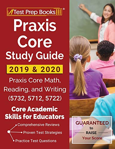 Praxis Core Study Guide 2019 & 2020: Praxis Core Math, Reading, and Writing (5732, 5712, 5722) [Core