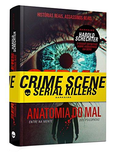 Serial Killers - Anatomia do Mal: Entre na mente dos psicopatas