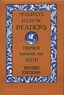 McGuffey's Eclectic Readers, 7 Volume Set: Primer Through The Sixth (0471294284)   Amazon price tracker / tracking, Amazon price history charts, Amazon price watches, Amazon price drop alerts