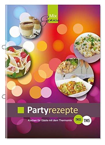 Partyrezepte: Kochen für Gäste mit dem Thermomix