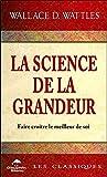La science de la grandeur - Faire croître le meilleur de soi - DAUPHIN BLANC - 09/03/2020