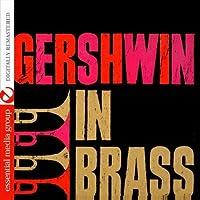 Gershwin In Brass (Digitally Remastered) by The World's Greatest Brass (2011-10-24)