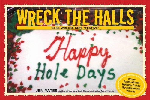 Wreck the Halls: Cake Wrecks Gets 'Festive'