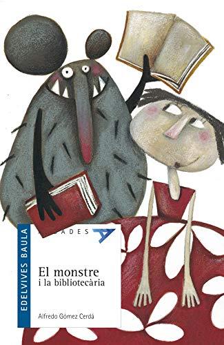 El monstre i la bibliotecària: 26 (Albades - Serie azul)