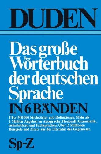 Duden Das große Wörterbuch der deutschen Sprache in sechs Bänden: Band 6: Sp–Z (Duden Worterbuch, Sp-Z)