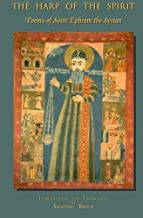 The Harp of the Spirit: Poems of Saint Ephrem the Syrian (Publications of the Institute for Orthodox Christian Studies, Cambridge) (Volume 1)