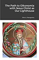 The Path to Oikonomia with Jesus Christ as Our Lighthouse
