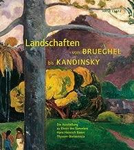 Landschaften von Brueghel bis Kandinsky. Die Sammlungen Thyssen und Carmen Thyssen- Bornemisza.