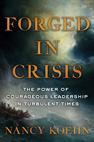 Compare Textbook Prices for Forged in Crisis: The Power of Courageous Leadership in Turbulent Times First Edition first Printing Edition ISBN 9781501174445 by Koehn, Nancy