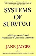 Systems of Survival: A Dialogue on the Moral Foundations of Commerce and Politics