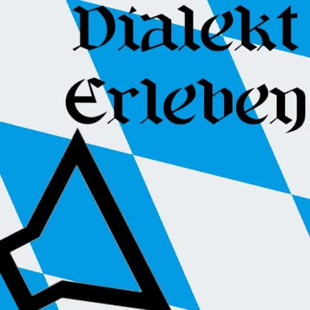 Experience Bavarian dialect