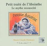 Petit Traité de l'absinthe - Le Mythe réssuscité