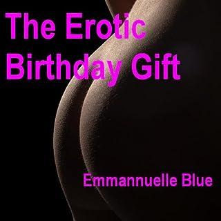 The Erotic Birthday Gift, Part 1 audiobook cover art