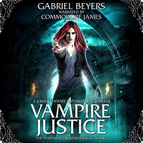 Vampire Justice: A Jerusa Phoenix Supernatural Thriller Audiobook By Gabriel Beyers cover art