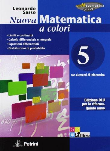 Nuova matematica a colori. Ediz. blu. Per le Scuole superiori. Con CD-ROM. Con espansione online: N.MAT.COL.BLU 5