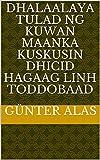 dhalaalaya tulad ng kuwan maanka kuskusin dhicid hagaag Linh toddobaad (Italian Edition)