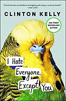I Hate Everyone, Except You by [Clinton Kelly]