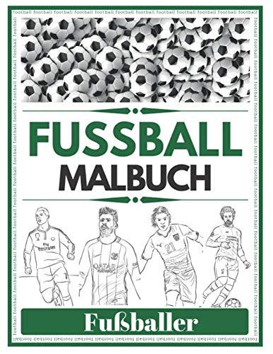 FUSSBALL MALBUCH Fußballer: größte Fußballstars für Kinder und Erwachsene